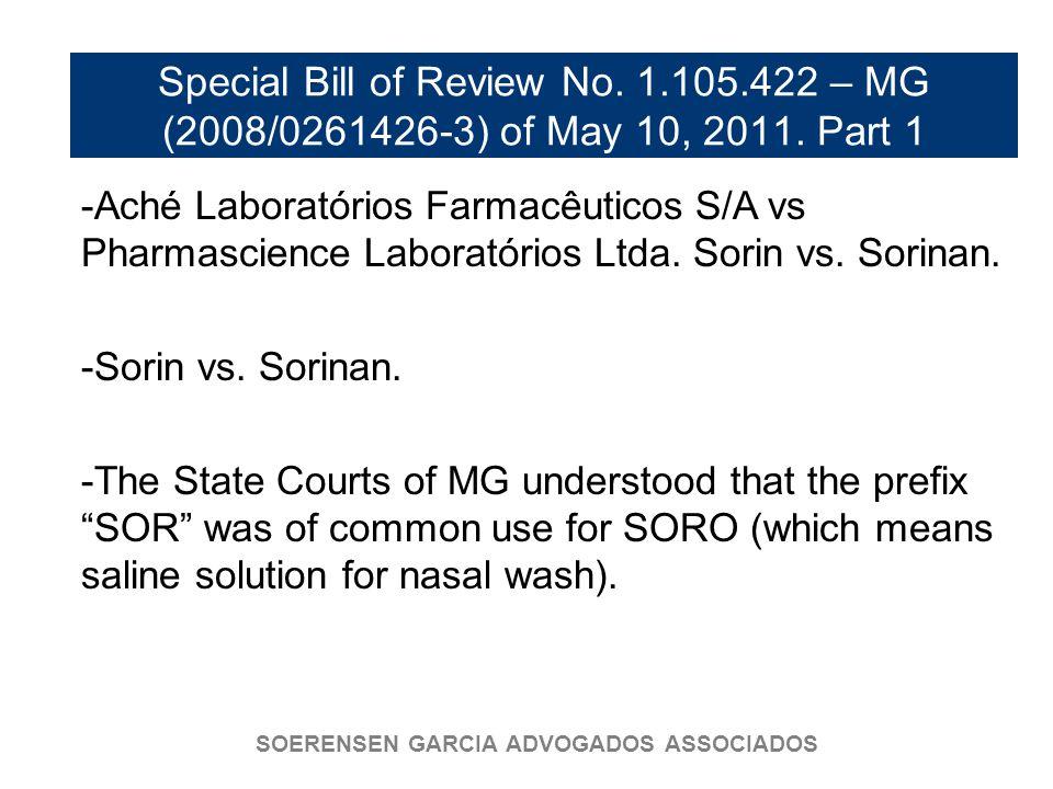 SOERENSEN GARCIA ADVOGADOS ASSOCIADOS Special Bill of Review No. 1.105.422 – MG (2008/0261426-3) of May 10, 2011. Part 1 -Aché Laboratórios Farmacêuti