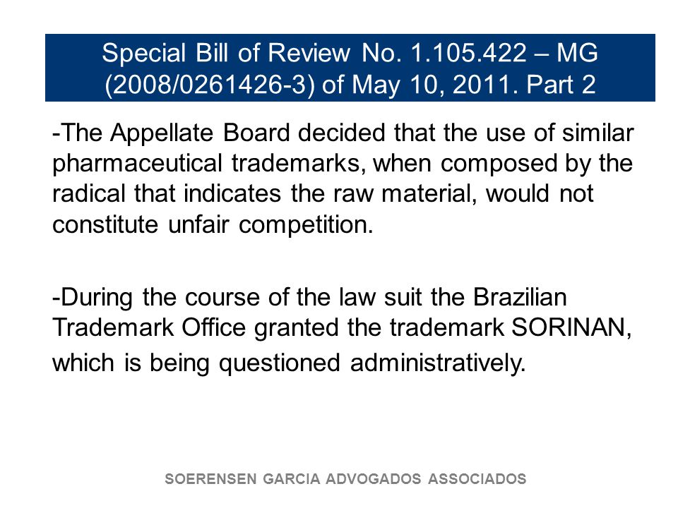 SOERENSEN GARCIA ADVOGADOS ASSOCIADOS Special Bill of Review No. 1.105.422 – MG (2008/0261426-3) of May 10, 2011. Part 2 -The Appellate Board decided
