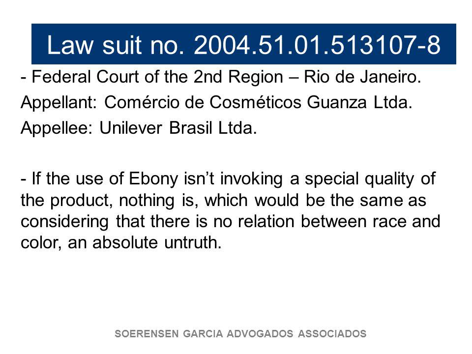 SOERENSEN GARCIA ADVOGADOS ASSOCIADOS Law suit no. 2004.51.01.513107-8 - Federal Court of the 2nd Region – Rio de Janeiro. Appellant: Comércio de Cosm