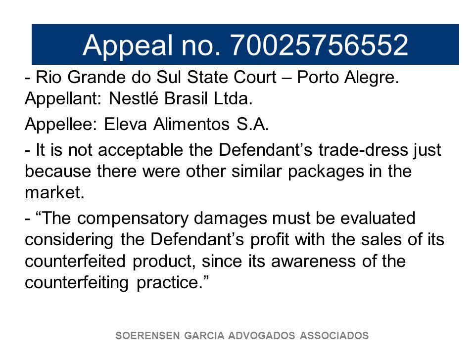 SOERENSEN GARCIA ADVOGADOS ASSOCIADOS Appeal no. 70025756552 - Rio Grande do Sul State Court – Porto Alegre. Appellant: Nestlé Brasil Ltda. Appellee: