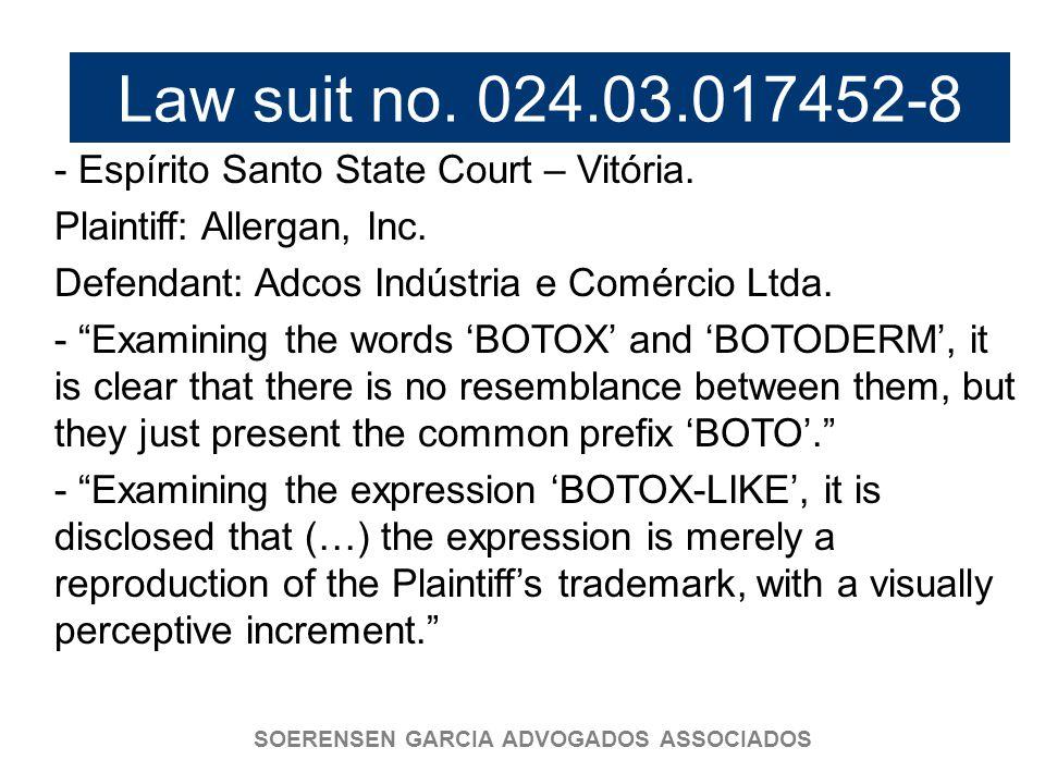 SOERENSEN GARCIA ADVOGADOS ASSOCIADOS Law suit no. 024.03.017452-8 - Espírito Santo State Court – Vitória. Plaintiff: Allergan, Inc. Defendant: Adcos