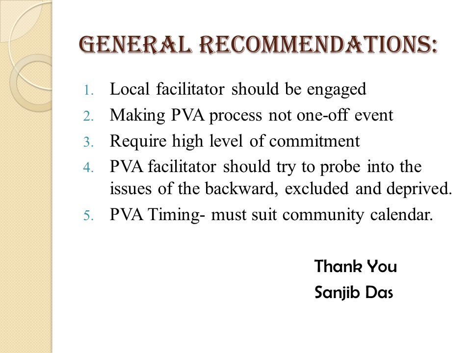 General Recommendations: 1. Local facilitator should be engaged 2.