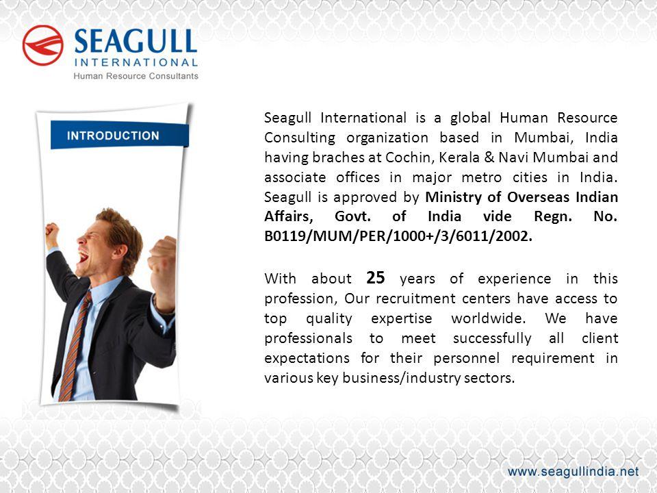 Seagull International is a global Human Resource Consulting organization based in Mumbai, India having braches at Cochin, Kerala & Navi Mumbai and ass