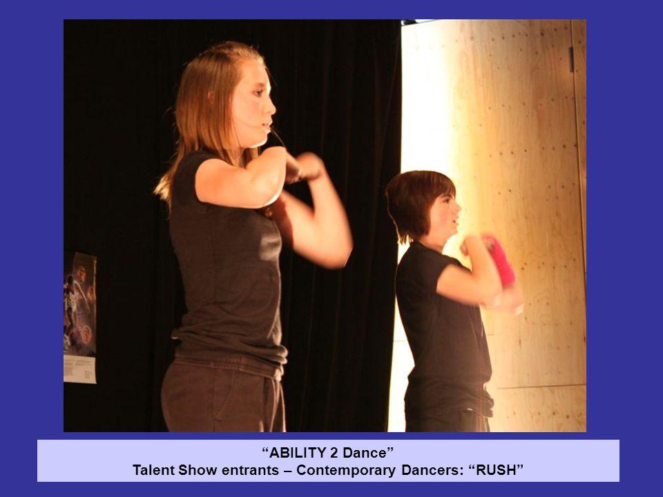 ABILITY 2 Dance Talent Show entrants – Contemporary Dancers: RUSH