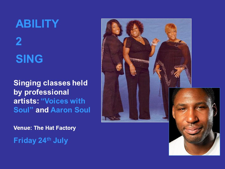 ABILITY 2 Sing A fun and interactive 2-hour class for all levels and ages with Voices with Soul, Lutons first X-Factor celebrities