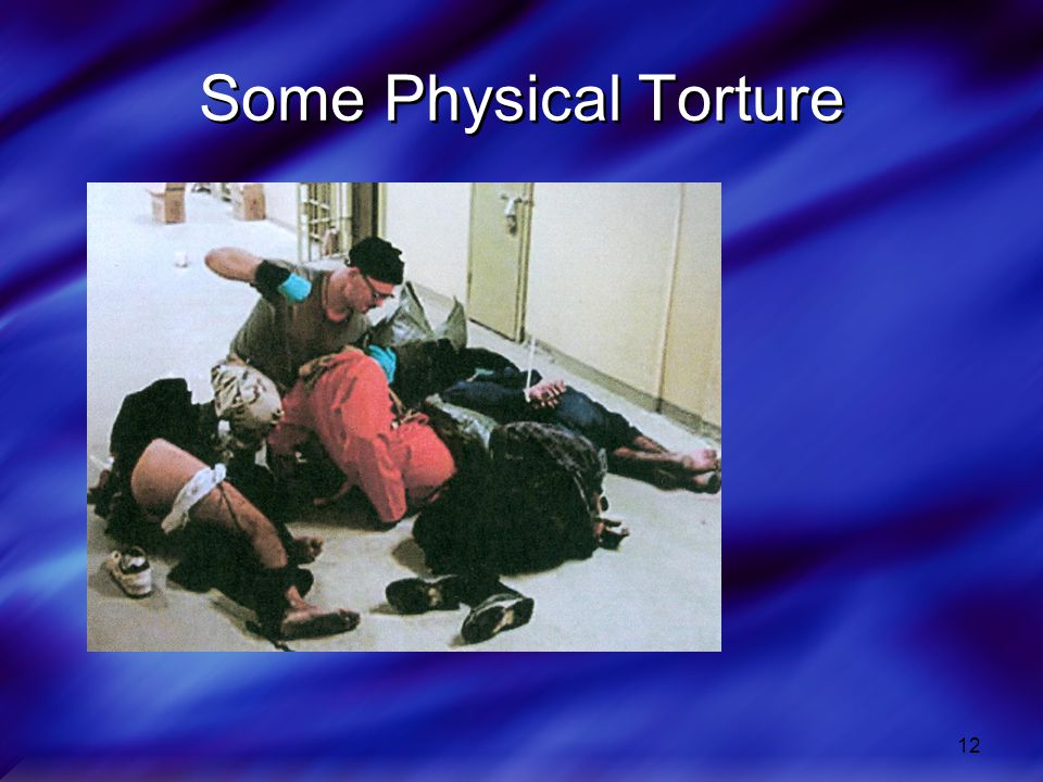 12 Some Physical Torture