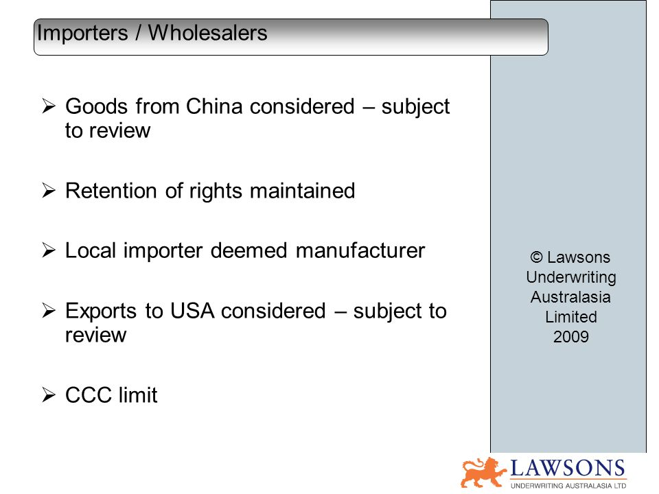 Goods from China considered – subject to review Retention of rights maintained Local importer deemed manufacturer Exports to USA considered – subject