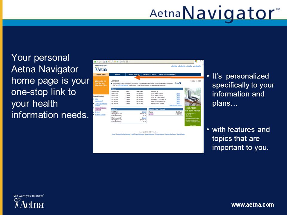 www.aetna.com Aetna Navigator is flexible, giving you options that suit your needs and your health care knowledge.