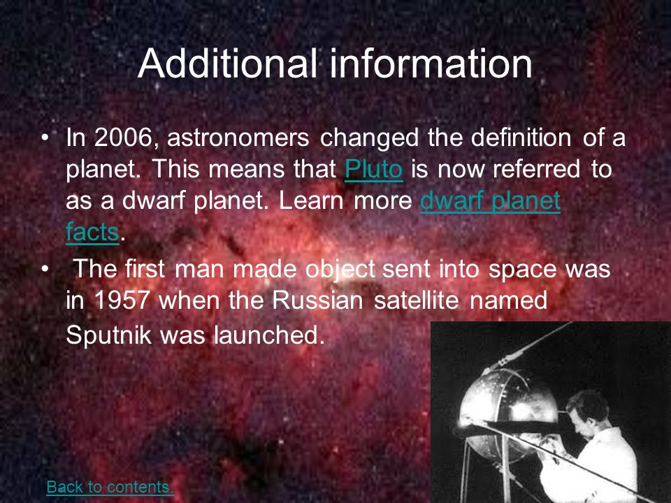 Additional information In 2006, astronomers changed the definition of a planet.