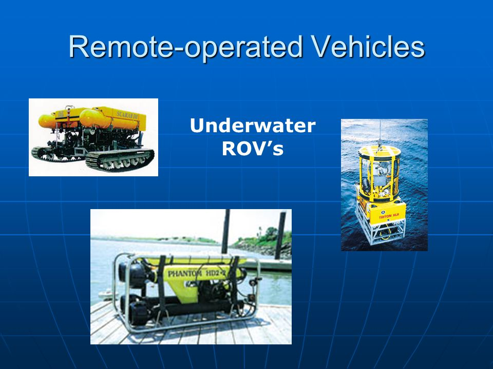 Remote-operated Vehicles Underwater ROVs