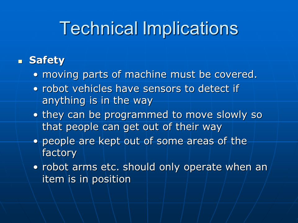 Technical Implications Safety moving parts of machine must be covered.