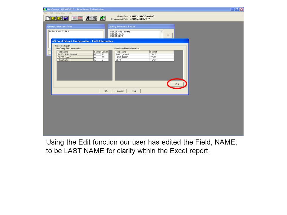 Using the Edit function our user has edited the Field, NAME, to be LAST NAME for clarity within the Excel report.