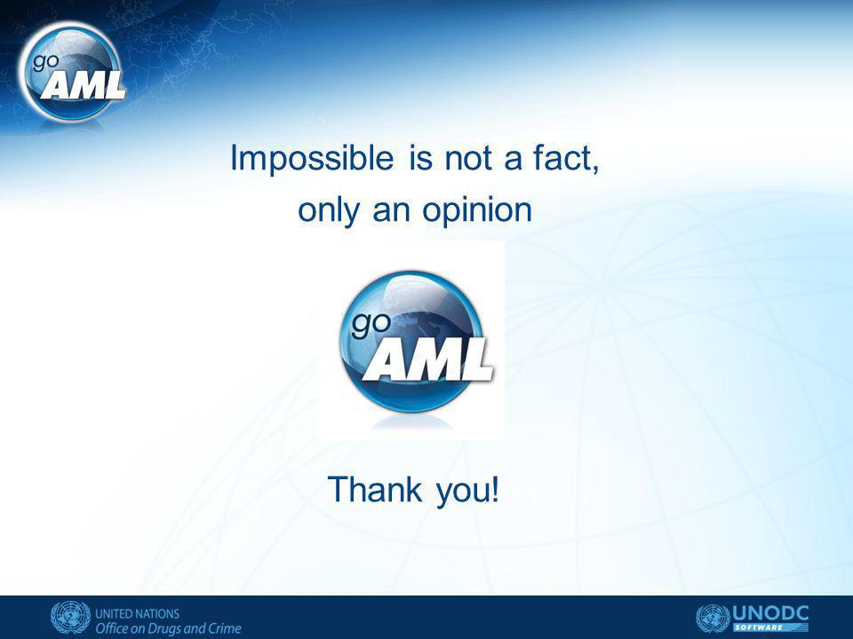 Impossible is not a fact, only an opinion Thank you!