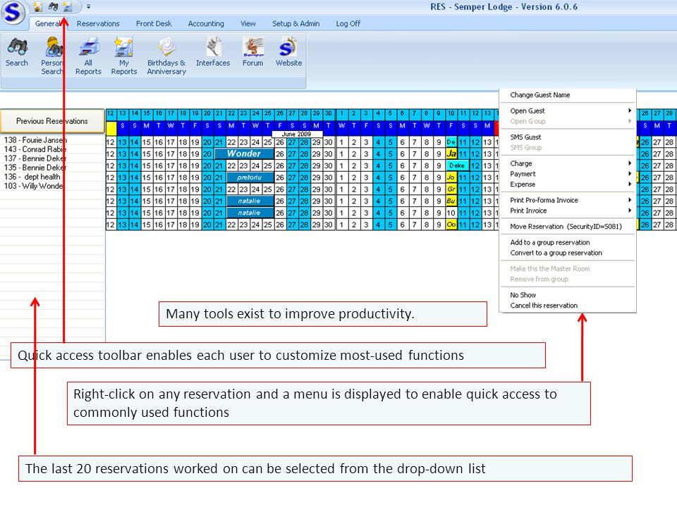 Many tools exist to improve productivity. Quick access toolbar enables each user to customize most-used functions The last 20 reservations worked on c