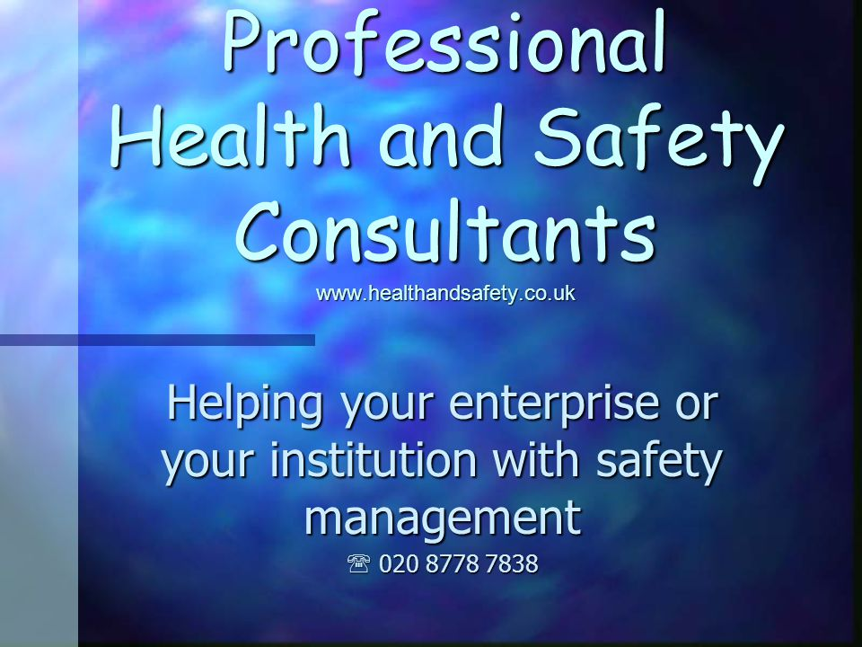 Professional Health and Safety Consultants   Helping your enterprise or your institution with safety management