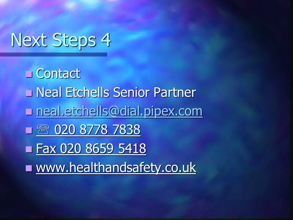 Next Steps 4 Contact Contact Neal Etchells Senior Partner Neal Etchells Senior Partner Fax Fax