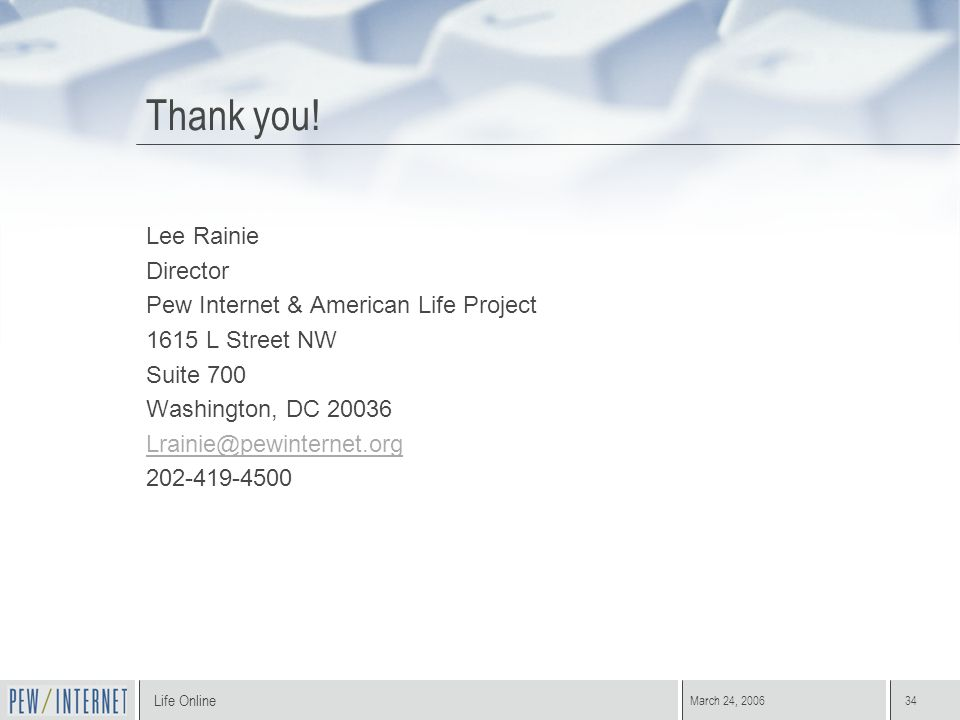 Life Online March 24, 200634 Thank you.