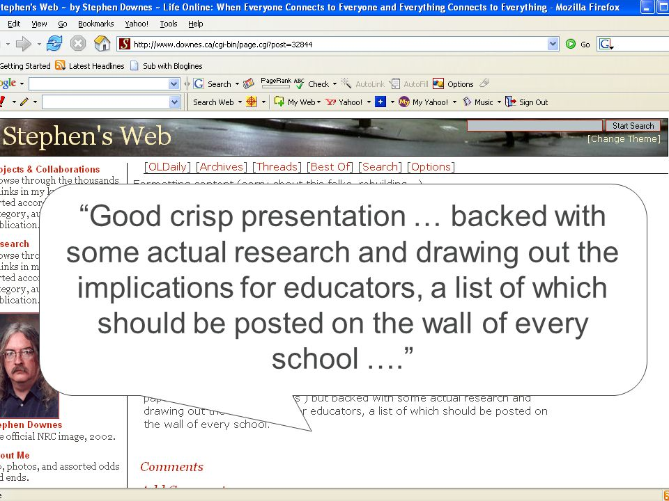 Life Online March 24, 20066 Good crisp presentation … backed with some actual research and drawing out the implications for educators, a list of which should be posted on the wall of every school ….