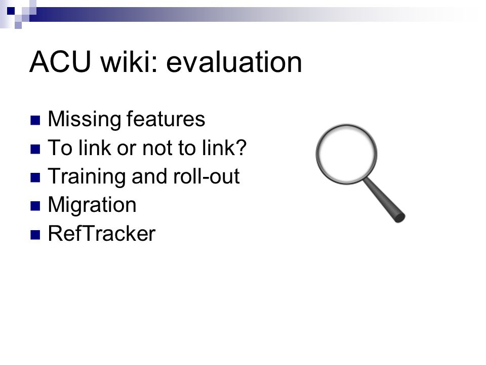 ACU wiki: evaluation Missing features To link or not to link.