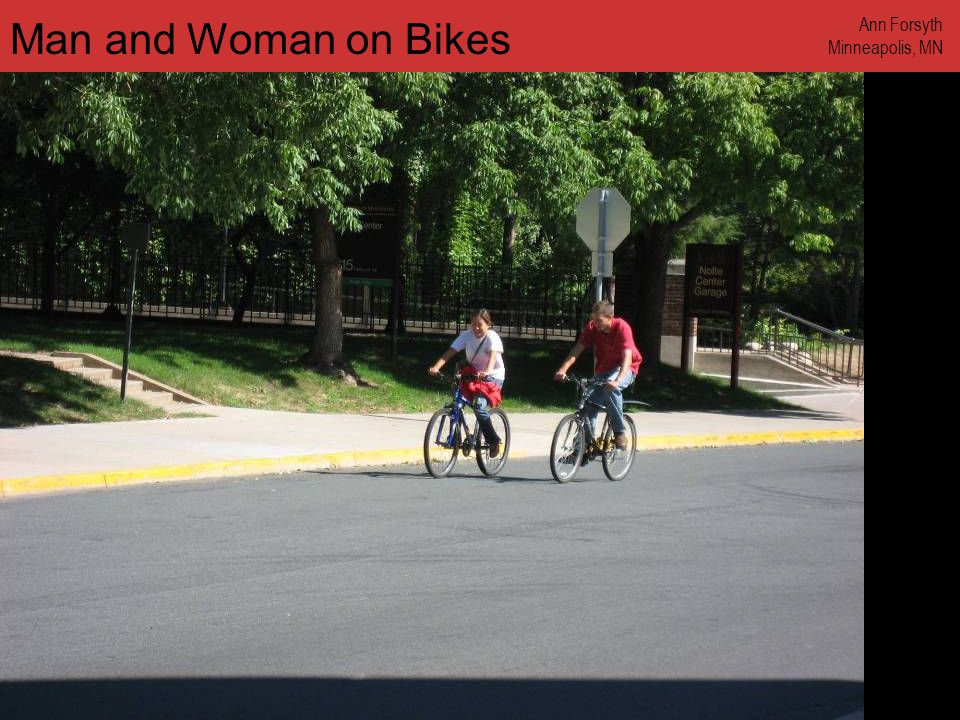 www.annforsyth.net Man and Woman on Bikes Ann Forsyth Minneapolis, MN