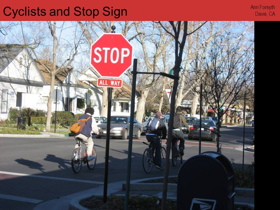 www.annforsyth.net Cyclists and Stop Sign Ann Forsyth Davis, CA