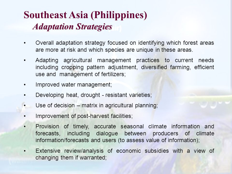 Southeast Asia (Philippines) Adaptation Strategies Overall adaptation strategy focused on identifying which forest areas are more at risk and which species are unique in these areas.