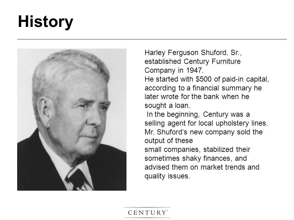 Harley Ferguson Shuford, Sr., established Century Furniture Company in 1947.
