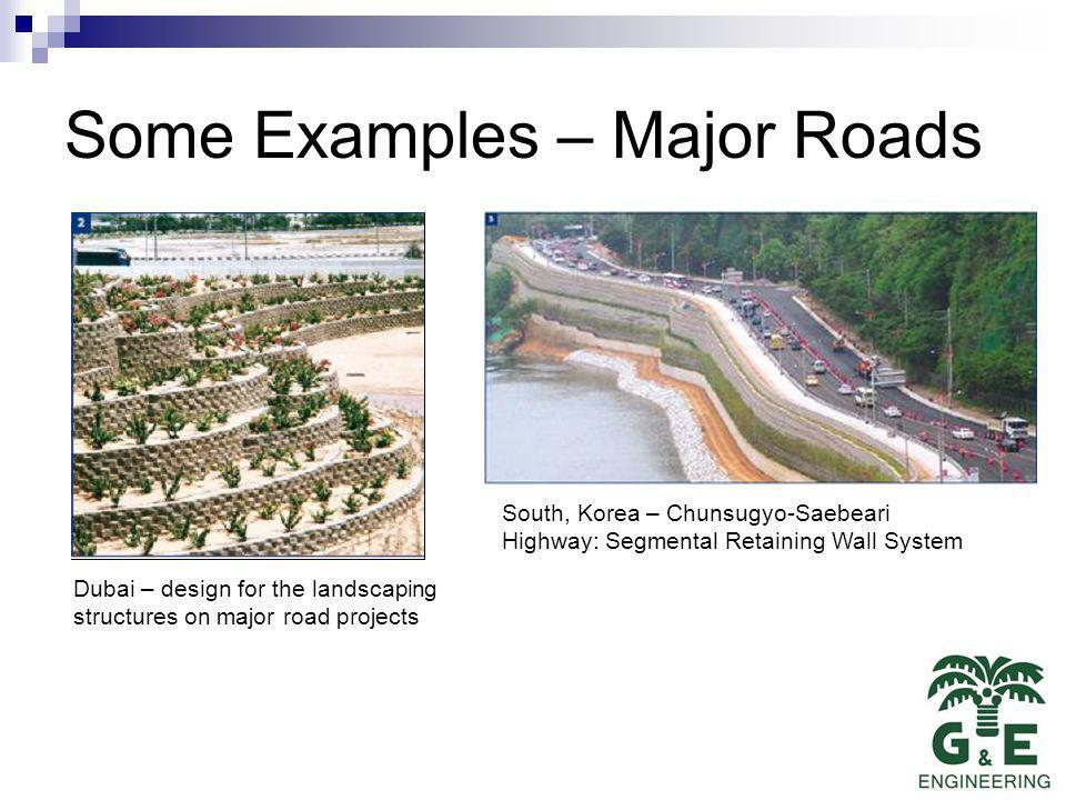 Some Examples – Major Roads Dubai – design for the landscaping structures on major road projects South, Korea – Chunsugyo-Saebeari Highway: Segmental Retaining Wall System