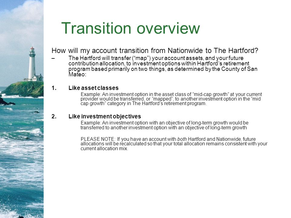 Transition overview How will my account transition from Nationwide to The Hartford.