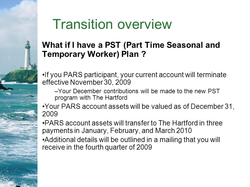 Transition overview What if I have a PST (Part Time Seasonal and Temporary Worker) Plan .