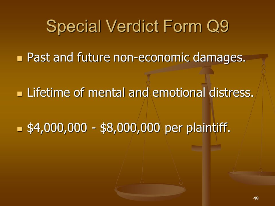 49 Special Verdict Form Q9 Past and future non-economic damages.