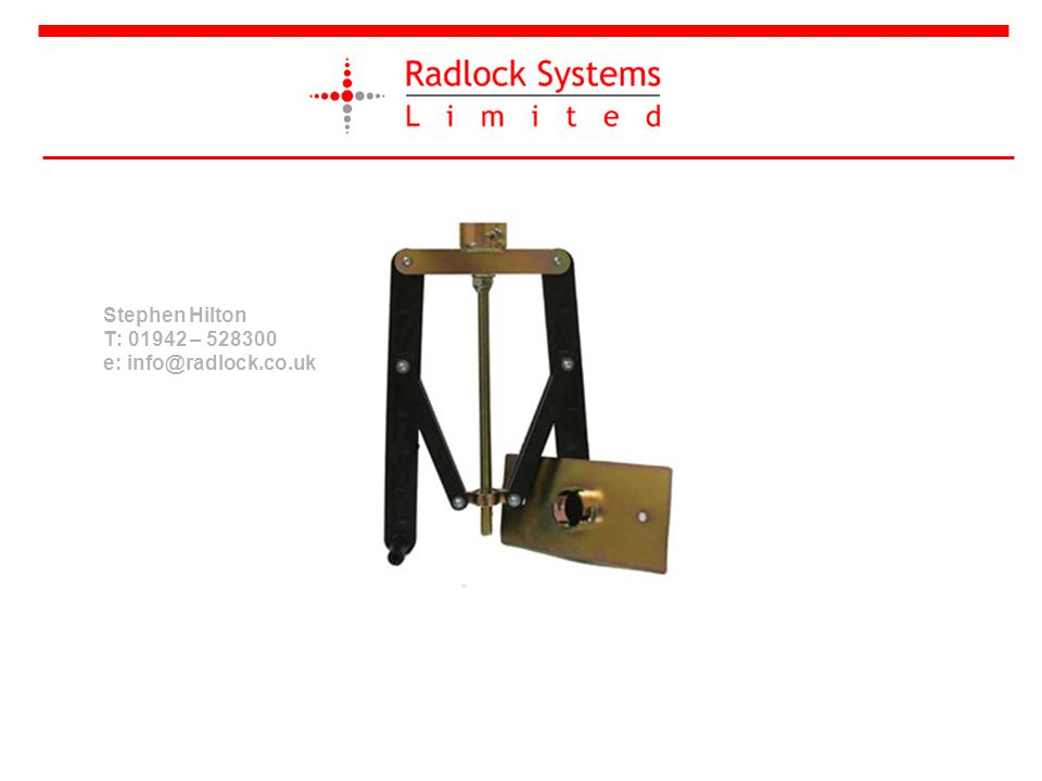 Stephen Hilton T: 01942 – 528300 e: info@radlock.co.uk