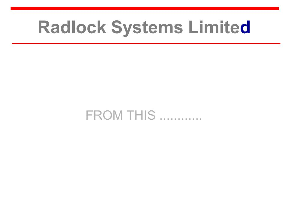 Radlock Systems Limited FROM THIS............