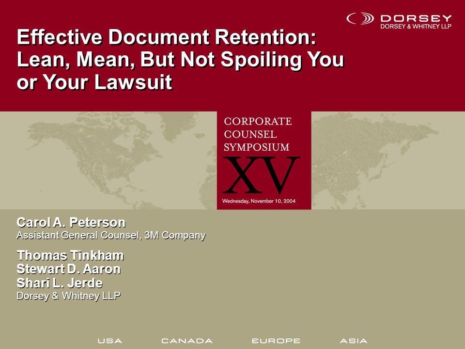 Effective Document Retention: Lean, Mean, But Not Spoiling You or Your Lawsuit Effective Document Retention: Lean, Mean, But Not Spoiling You or Your Lawsuit Carol A.
