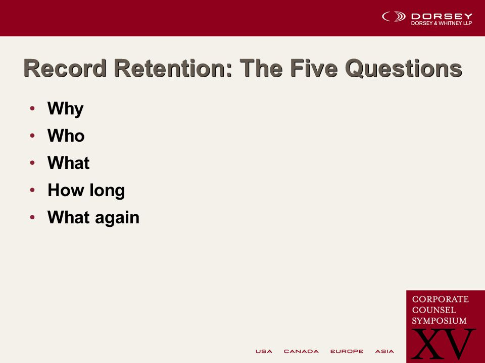 Record Retention: The Five Questions Why Who What How long What again
