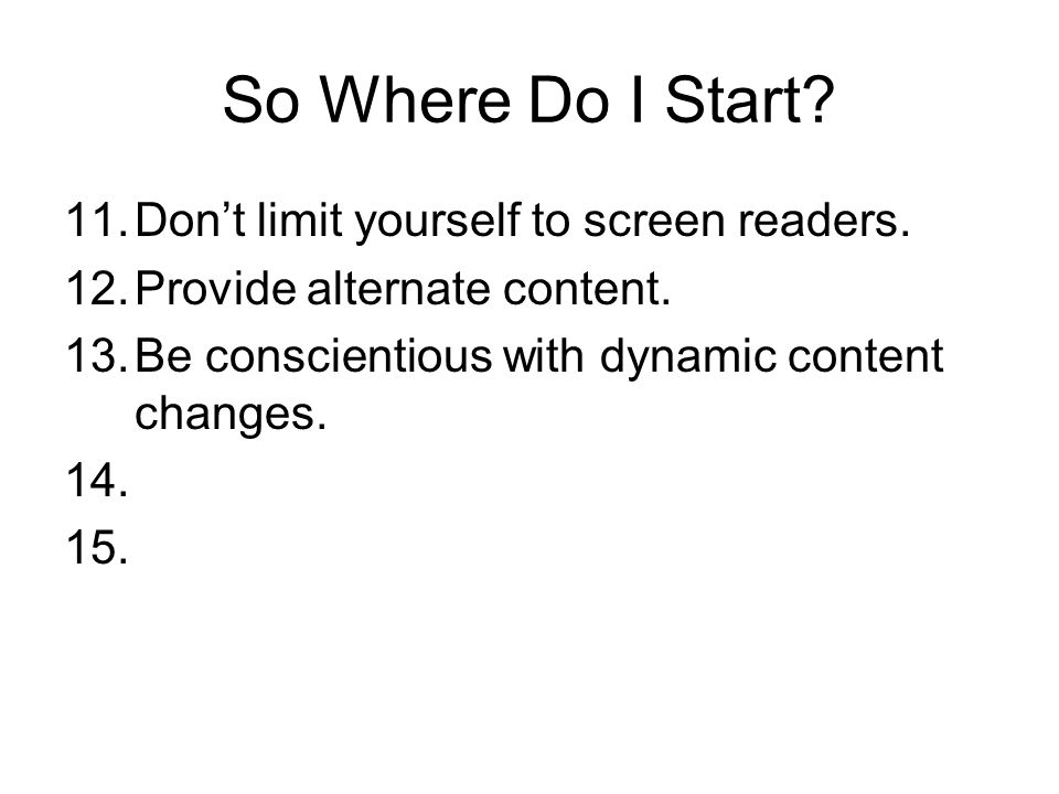 So Where Do I Start. 11.Dont limit yourself to screen readers.
