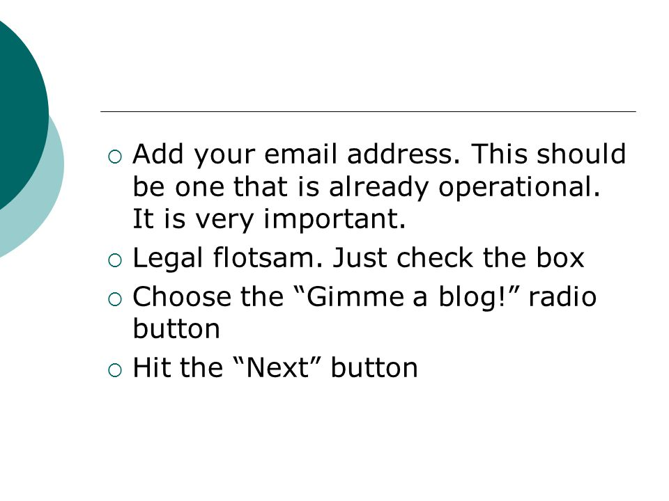 Add your email address. This should be one that is already operational.