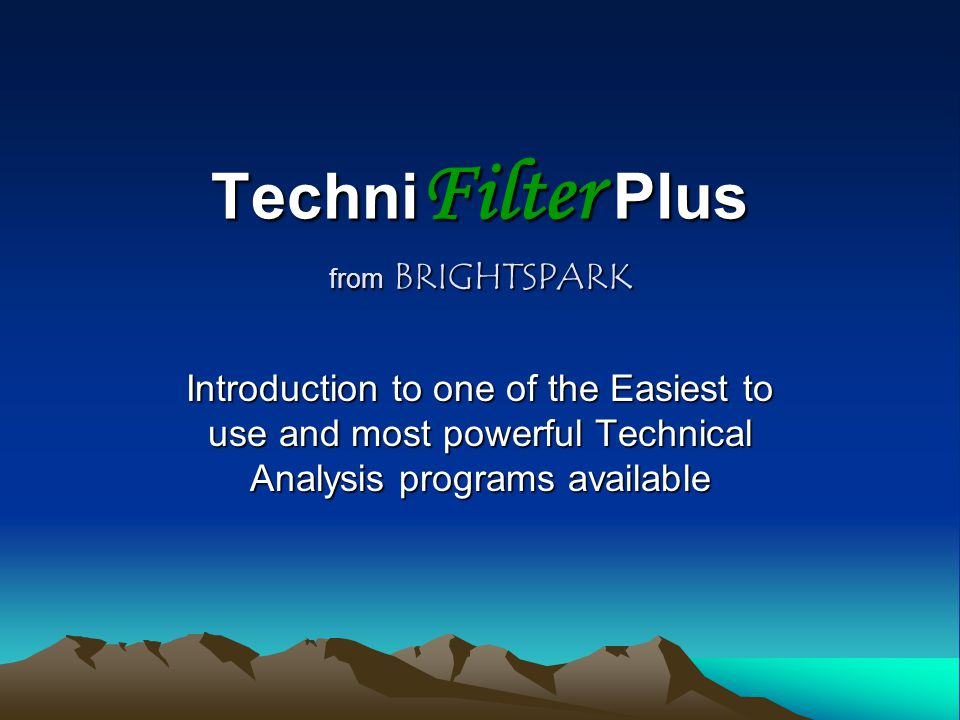 Techni Filter Plus from BRIGHTSPARK Introduction to one of the Easiest to use and most powerful Technical Analysis programs available