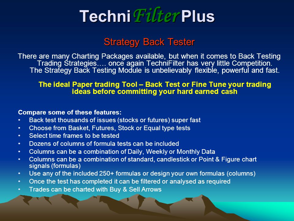 Techni Filter Plus Strategy Back Tester There are many Charting Packages available, but when it comes to Back Testing Trading Strategies….