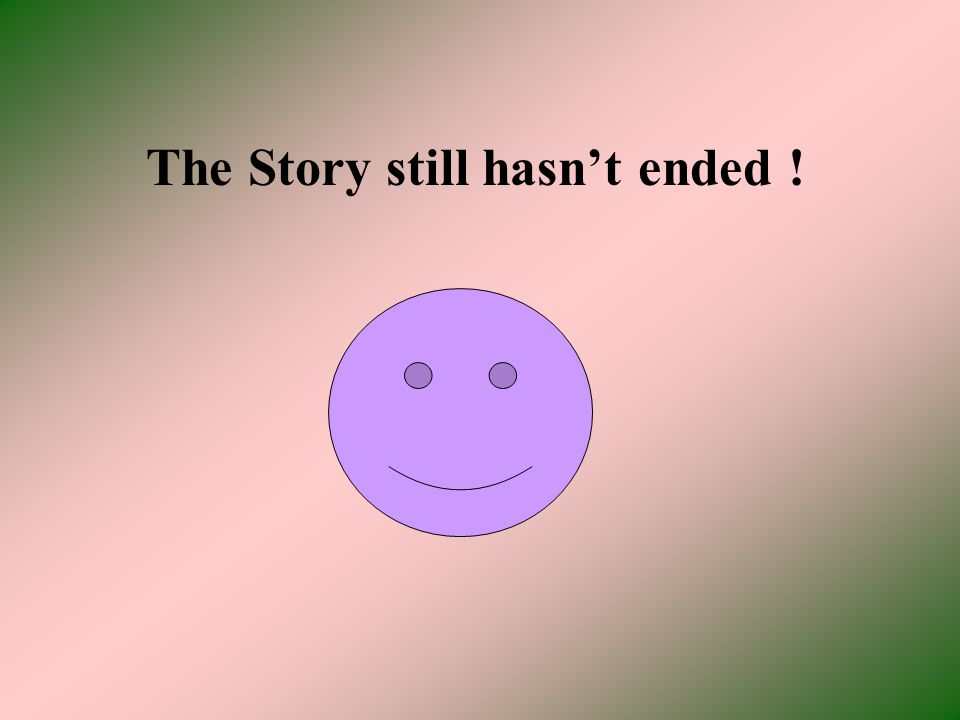 The Story still hasnt ended !