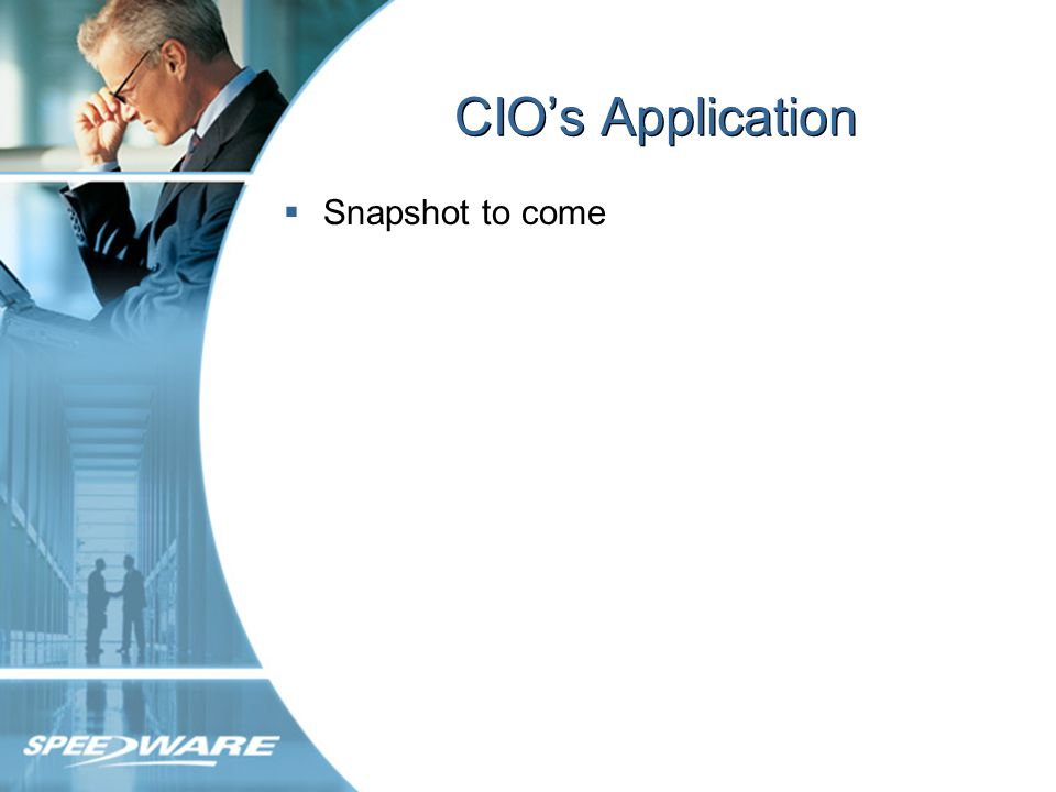 CIOs Application Snapshot to come