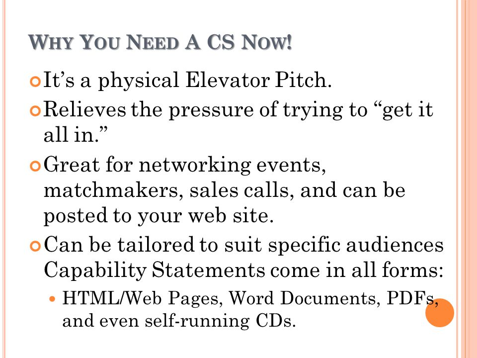 W HY Y OU N EED A CS N OW .Its a physical Elevator Pitch.