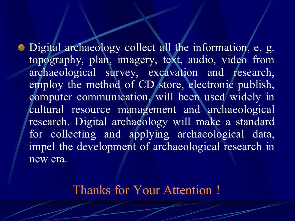 Digital archaeology collect all the information, e.
