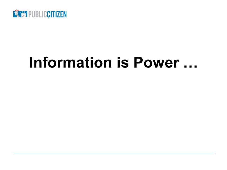 Information is Power …