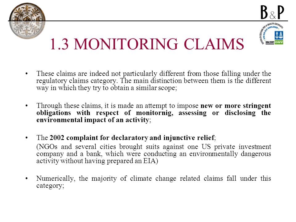 1.3 MONITORING CLAIMS These claims are indeed not particularly different from those falling under the regulatory claims category.