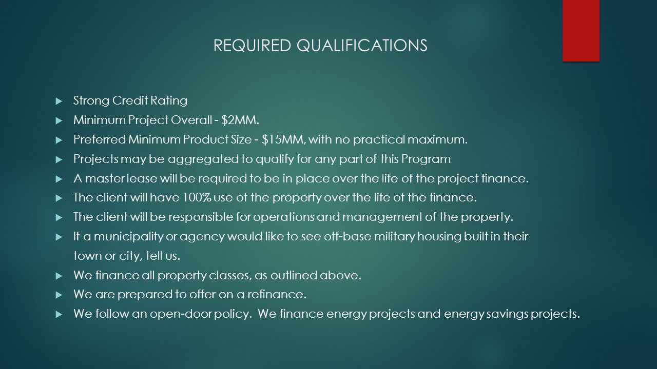 REQUIRED QUALIFICATIONS Strong Credit Rating Minimum Project Overall - $2MM.