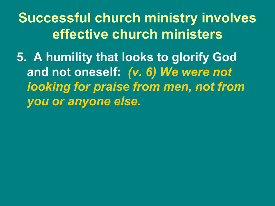 Successful church ministry involves effective church ministers 5.
