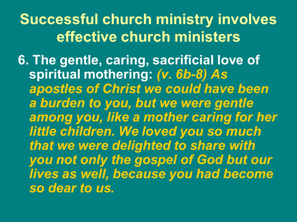 Successful church ministry involves effective church ministers 6.