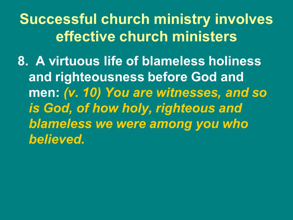 8. A virtuous life of blameless holiness and righteousness before God and men: (v.