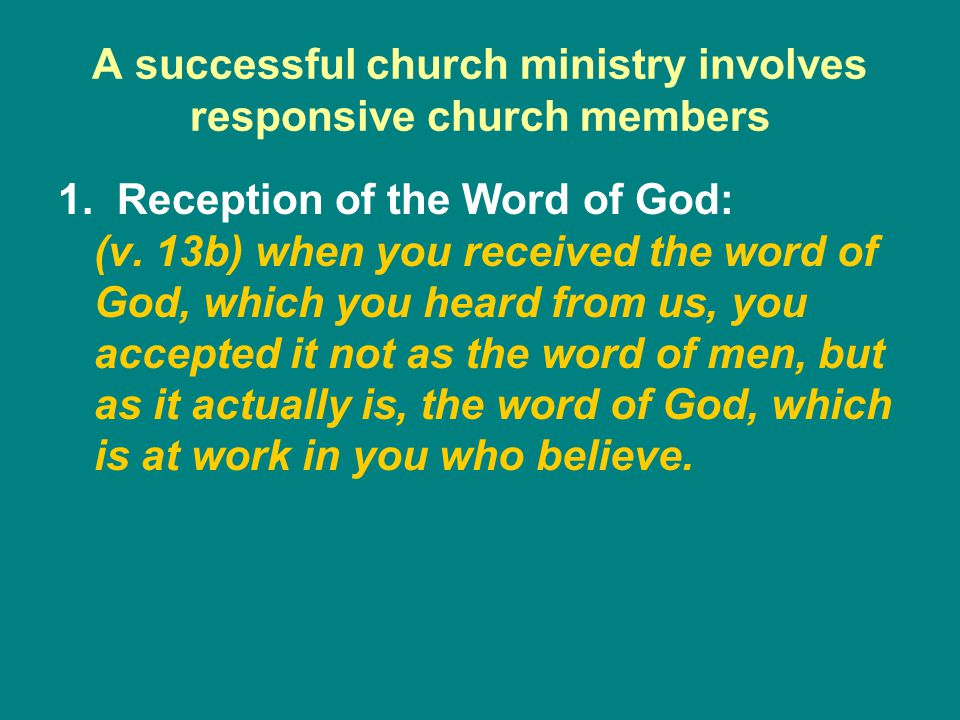 A successful church ministry involves responsive church members 1.